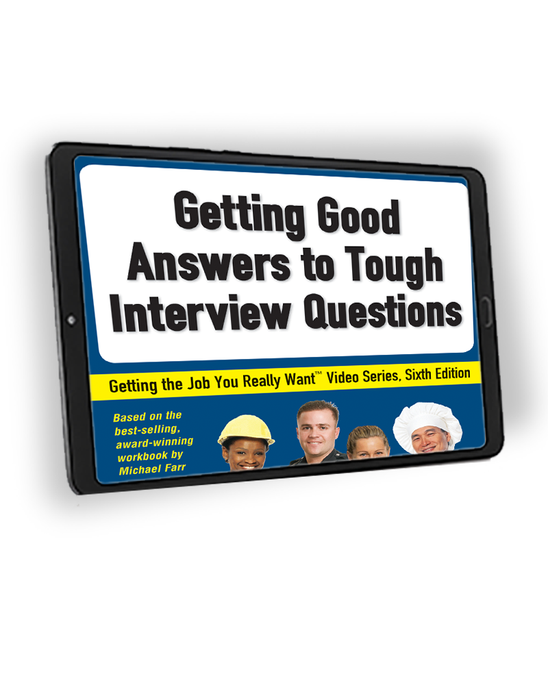 Getting the Job You Really Want: Getting Good Answers to Tough Interview Questions