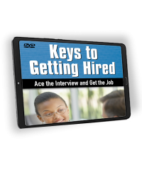 Keys to Getting Hired: Ace the Interview and Get the Job