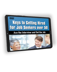 Keys to Getting Hired for Job Seekers Over 50: Ace the Interview and Get the Job