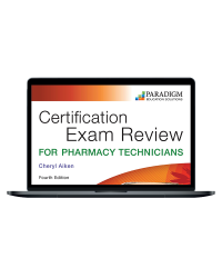 Certification Exam Review for Pharmacy Technicians, Fifth Edition