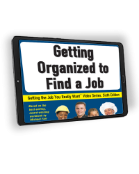 Getting the Job You Really Want: Getting Organized to Find a Job Video