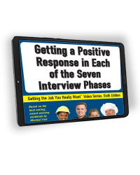 Getting the Job You Really Want: Getting a Positive Response in Each of the Seven Interview Phases