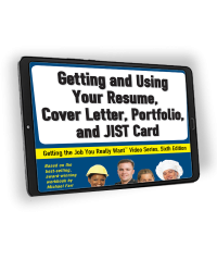 Getting the Job You Really Want: Getting and Using Your Resume, Cover Letter, Portfolio and JIST Card eVideo