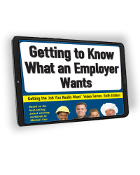 Getting the Job You Really Want: Getting to Know What an Employer Wants
