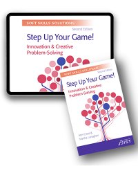 Soft Skills Solutions, Second Edition: Step Up Your Game! Innovation & Creative Problem Solving