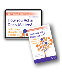 Soft Skills Solutions, Second Edition: How You Act & Dress Matters! Professional Etiquette & Image