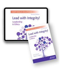 Soft Skills Solutions, Second Edition: Lead with Integrity! Leadership & Ethics