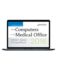 Using Computers in the Medical Office 2016